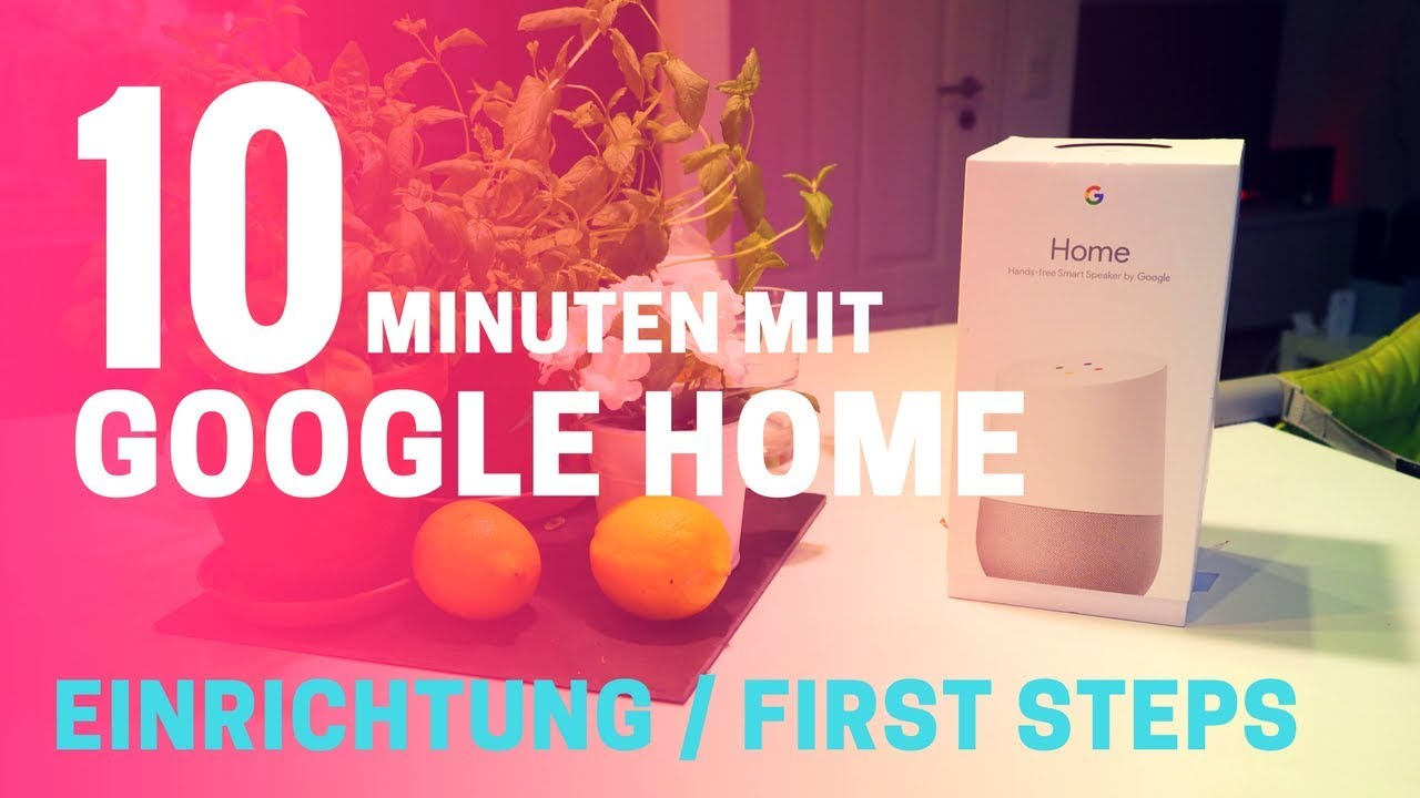 Google Home Deutschland - Die Ersten 10 Minuten (Unboxing Und Einrichtung)