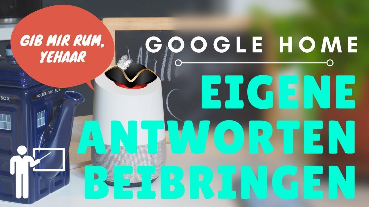 Google Home / Assistent - Eigene Antworten Beibringen Tutorial