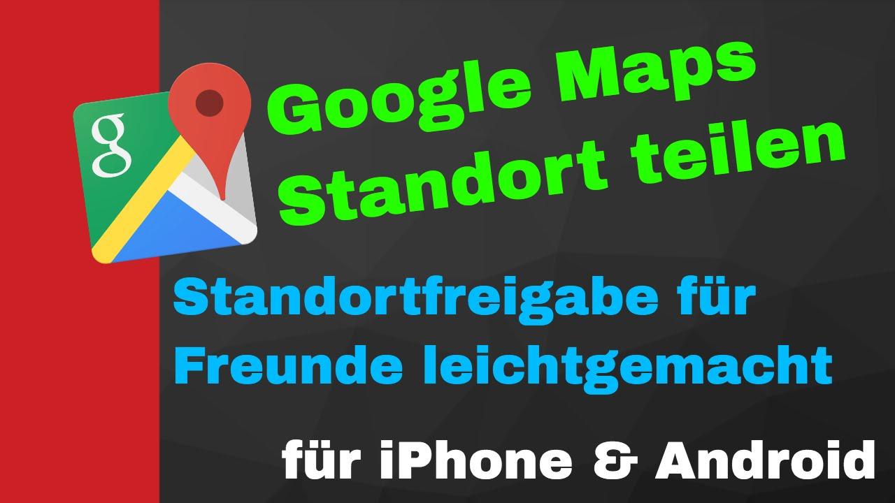 Google Maps Standort Teilen – Standortfreigabe Für IPhone & Android
