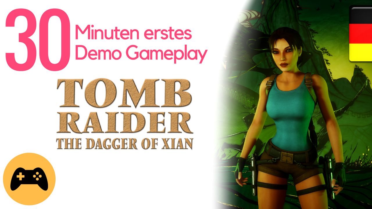 Tomb Raider The Dagger Of Xian – Komplettes Demo Gameplay