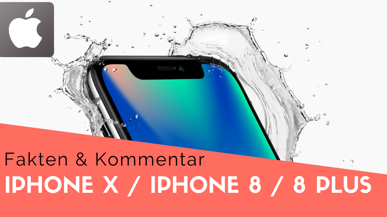 IPhone X, IPhone 8 Und IPhone 8 Plus Fakten