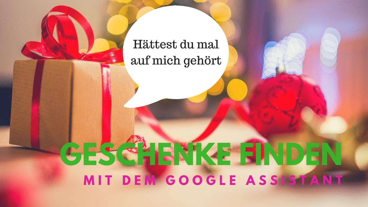 Google Assistant Als Digitaler Geschenkefinder