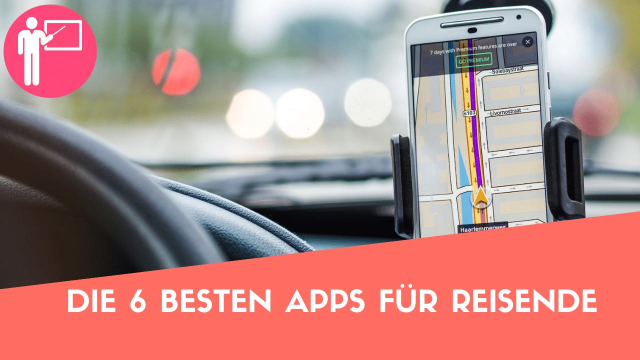 Die 6 Besten Apps Für Internationale Reisende